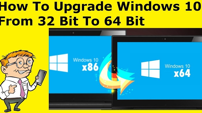 How to Upgrade Windows 10 From 32 Bit to 64 Bit For Free)